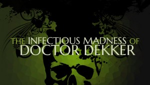 Cover The Infectious Madness of Doctor Dekker