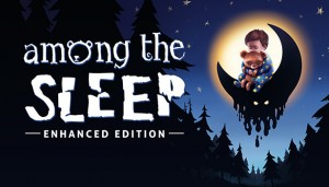 Cover Among the Sleep - Enhanced Edition