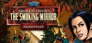 Cover Broken Sword: The Smoking Mirror - Remastered