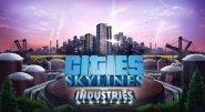 Immagine Cities: Skylines - Industries, il trailer di lancio